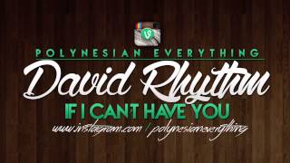 David Rhythm - If I Can't Have You | PolynesianEverything