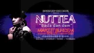 NUTTEA - Bada Dan Dem - ( Make it bun dem riddim by Skrillex ) - BASSAJAM Records