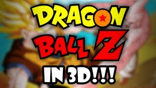 Dragon Ball Z in 3D!!!