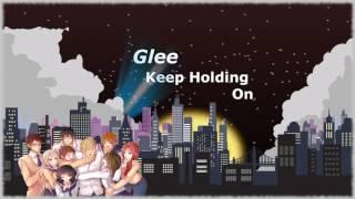 Glee - Keep Holding On [Nightcore]