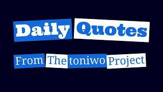 toniwo's Daily Quote - Turn Down For What?