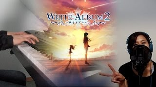 White Album 2 - White Album Piano Vocal Collab Cover feat. sabi