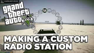 How To Make a Custom Radio Station - GTA V PC
