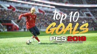 PES 2019 - TOP 10 GOALS #3 | HD