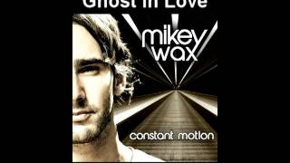 Mikey Wax - Ghost In Love (NOW ON ITUNES!)