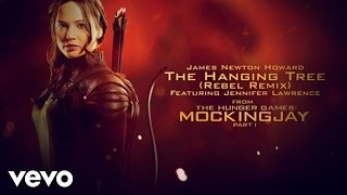 The Hanging Tree (Rebel Remix - From The Hunger Games: Mockingjay Part 1 (Audio))