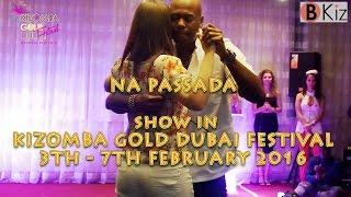 KIZOMBA GOLD DUBAI FESTIVAL 2016: NA PASSADA night show.