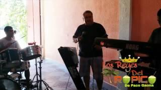 Los Reyes Del Tropico De Paco Gaona - Cabeza De Acha  En Vivo Ensayo