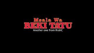 MSALA WA BEKI TATU Film (December 2019)