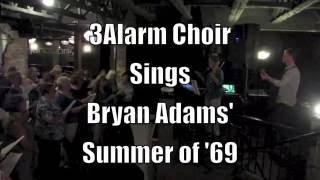 3 Alarm Choir sings Bryan Adams - Summer of '69
