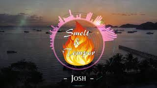 Smelt and Temper - Josh