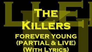 The Killers - Forever Young (Live) (With Lyrics)