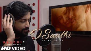 O Saathi Song  In-Studio   Baaghi 2   Tiger Shroff   Disha Patani   Arko   Ahmed Khan   Sajid N width=