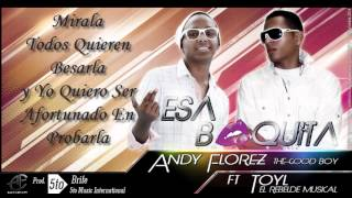ESA BOQUITA   Andy Florez Ft Toyl El Rebelde Musical Prod  Bryfe 5to Music International