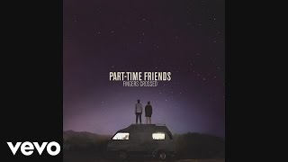 Part-Time Friends - Don't Give Up (audio)