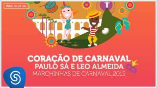 Paulo Sá e Leo Almeida - Coração de Carnaval (As Melhores Marchinhas de Carnaval 2015)