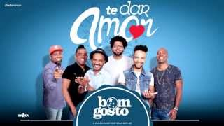 Bom Gosto - Te Dar Amor - Lyric Video