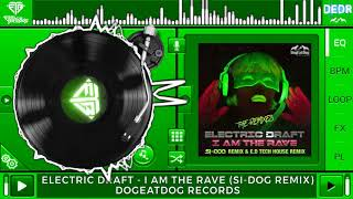 Electric Draft - I Am The Rave (Si-Dog Remix)