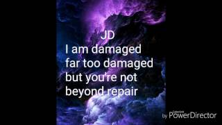 I am damaged lyrics (Please Read Description)