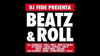 Dj Fede - Babilonia Feat. Rayden & Dirty - Beatz & Roll