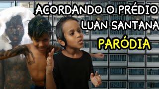 LUAN SANTANA - ACORDANDO O PREDIO PARÓDIA ( VIDEOCLIP)