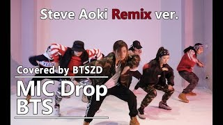 【BTSZD】Mic Drop(Remix Ver. )-BTS Dance Cover/防弹少年团翻跳