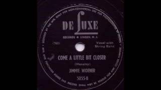 Come A Little Bit Closer Jimmie Widener