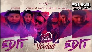 Kanti Y Riko Ft.Ozuna Y Jay Maly - Dile La Verdad - (Remix DJ JaR Oficial)