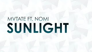 MVTATE ft. Nomi - Sunlight [RADIO EDIT]
