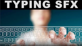 TYPING SOUND EFFECT IN HIGH QUALITY | Cinematic | HQ
