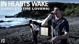 In Hearts Wake - LORELEY (The Lovers) [Official Music Video]