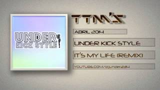 It's My Life - Dr Alban ( Under Kick Style Remix TTM's ) Tribal 2014