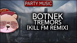 Botnek - Tremors (feat. Go Comet!) [Kill FM Remix]
