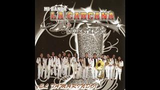 Mi Banda La Carcana - Nieves De Enero