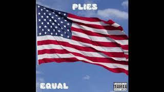 Plies - Equal