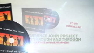 The Lawrence John Project - Country Through and Through - TV Ad