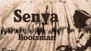 Senya - Rootsman