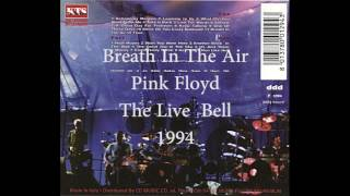 Pink Floyd - Breathe In The Air (The Live Bell, 1994)