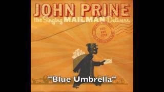 "John Prine-  ""Blue Umbrella""- The Singing Mailman Delivers"