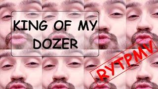 King of My Dozer
