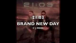 21:03 BRAND NEW DAY feat. J Moss_lyrics