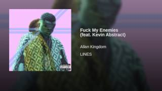Fuck My Enemies (feat. Kevin Abstract)