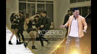 Roberto Antonio - Dame La Vida (Video Oficial)
