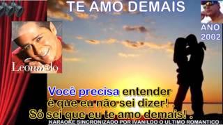 Te Amo Demais - Leonardo  - karaokê
