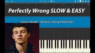 Perfectly Wrong Piano (SLOW EASY) Shawn Mendes