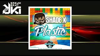 Shade K - Plastic (Original Mix) Funktasty Crew Records