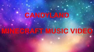Candyland Music Video