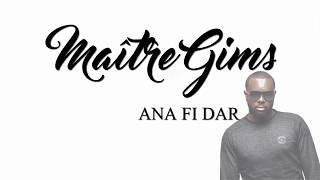 [Paroles] Ana Fi Dar - Maitre gims