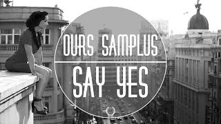 Hip-Hop || Ours Samplus - Say Yes