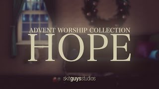 Skit Guys - Advent Worship Collection: Hope